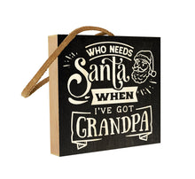 Who Needs Santa When I've Got Grandpa?