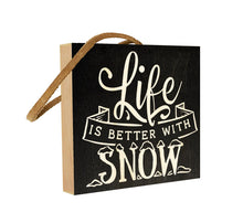 Life is Better with Snow.