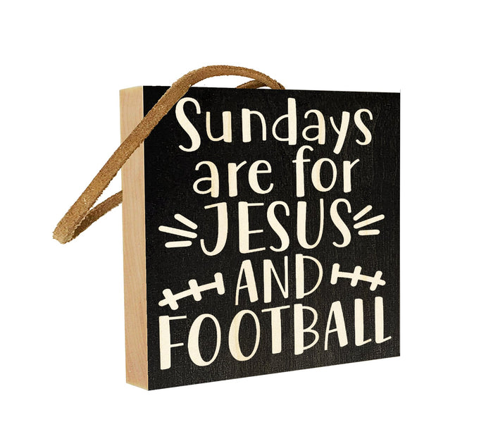 Sundays are for Jesus and Football.