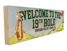 Welcome to the Nineteenth Hole. Unwind. Relax. Enjoy.