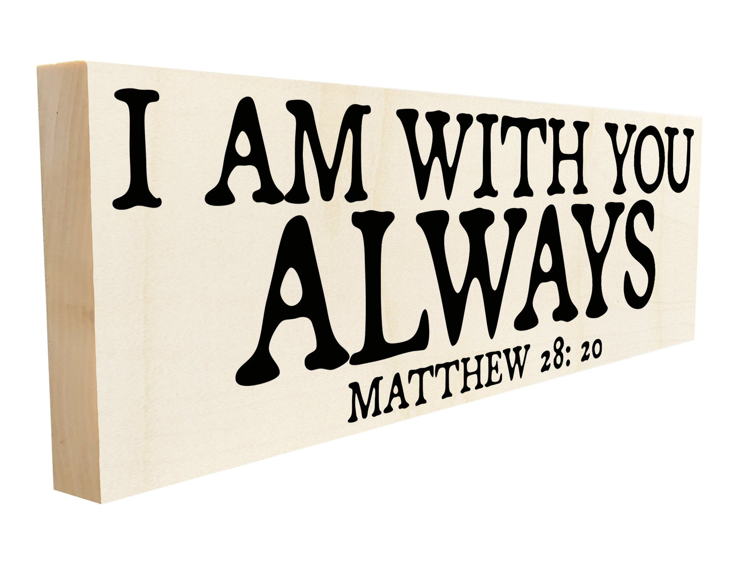 I Am with You Always. Matthew 28:20.