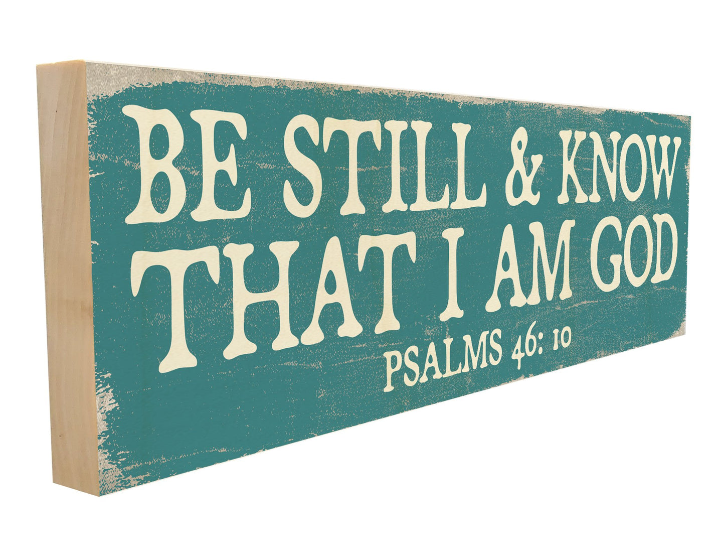 Be Still & Know That I am God.