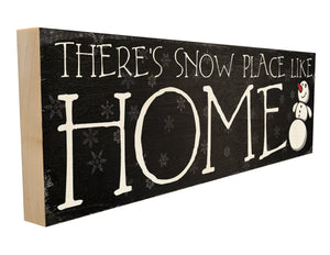 There's Snow Place Like Home.