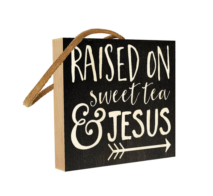 Raised on Sweet Tea & Jesus.