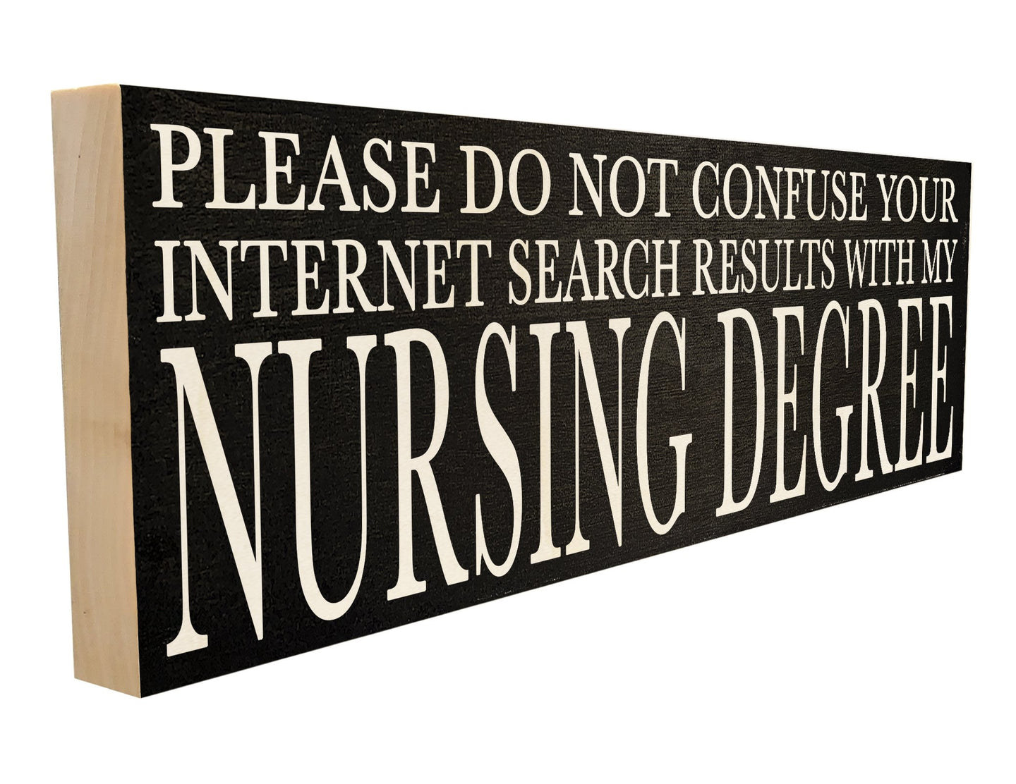 Please Do Not Confuse Your Internet Search with My Nursing Degree.