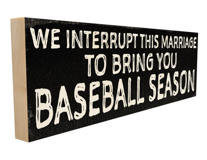 We Interrupt this Marriage to Bring you Baseball Season.