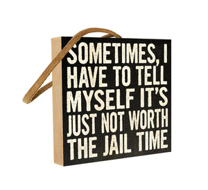 Sometimes I Have to Remind Myself that It's Just Not Worth The Jail Time.