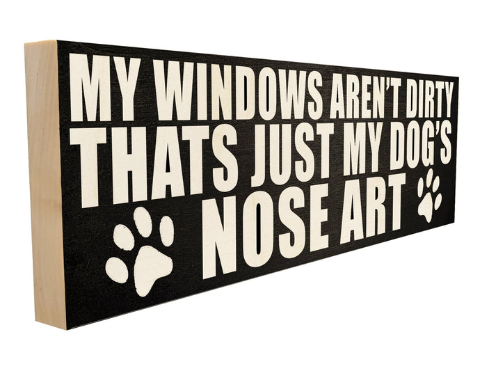 My Windows Aren't Dirty, That's Just My Dog's Nose Art.