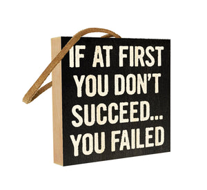 If at First You Don't Succeed. You Failed.