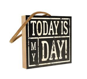 Today is My Day.
