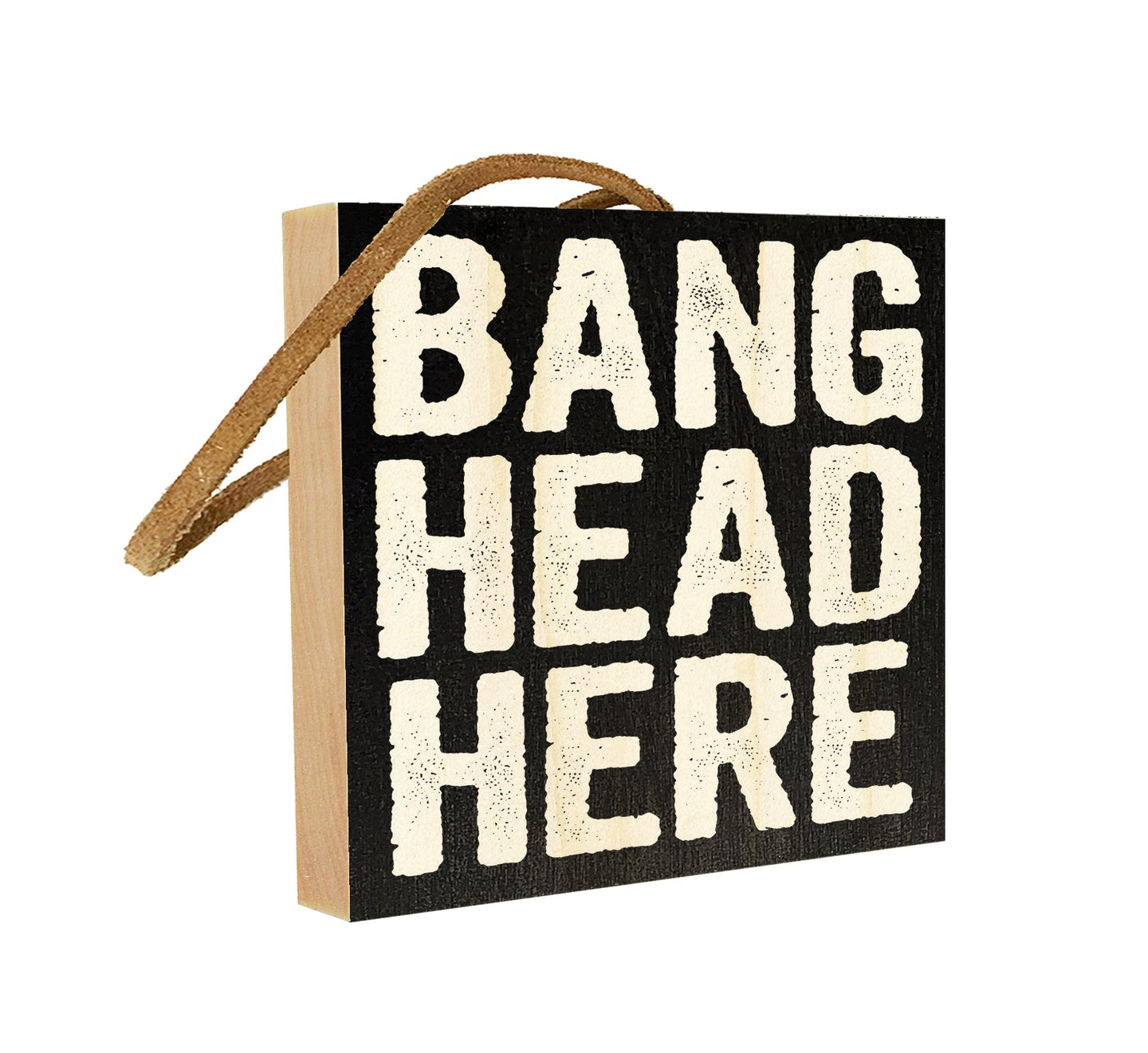 Bang Head Here.