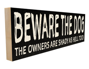 Beware the Dog. The Owners are Shady as Hell Too!