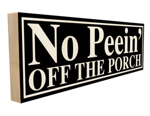 No Peein' Off the Porch.