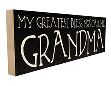 My Greatest Blessings Call Me Grandma.