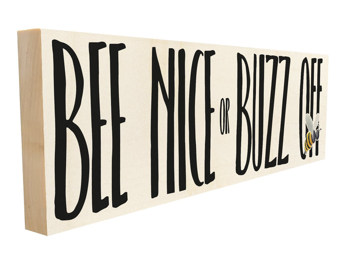 Bee Nice or Buzz Off.
