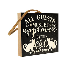 All Guest Must Be Approved By The Cat.