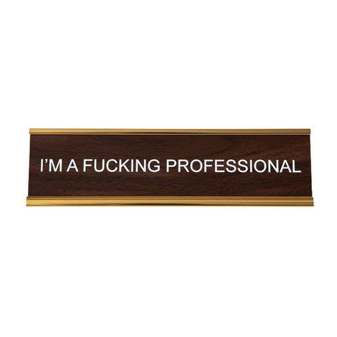 I'm A Fucking Professional Nameplate