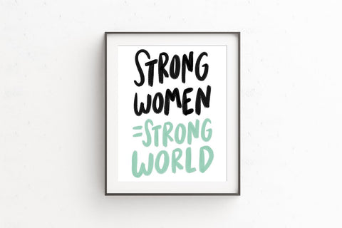 Strong women, strong world - 8 x 10 Print