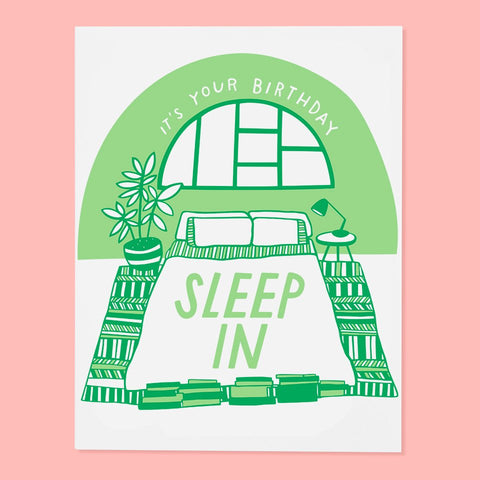 Sleep In Birthday Card