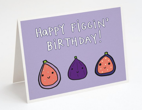 """Happy Figgin' Birthday"" - Birthday Card"