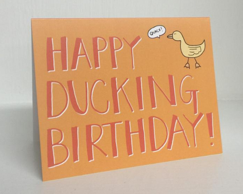 """Happy Ducking Birthday"" - Birthday Card"