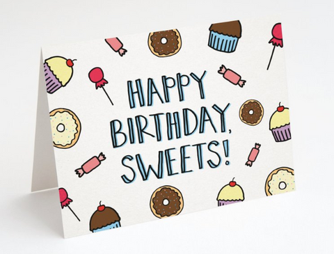 """Happy Birthday, Sweets"" - Birthday Card"