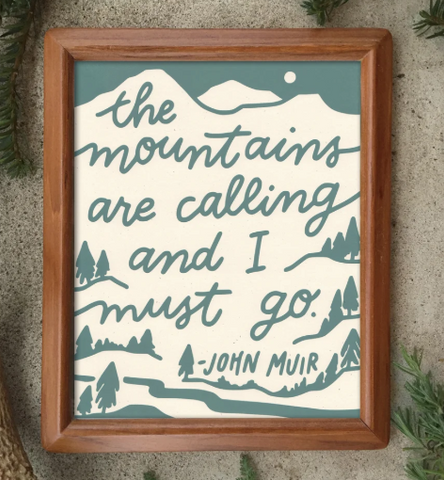 The Mountains Are Calling John Muir Art Print - 8x10