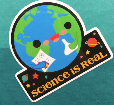 """Science is Real"" Sticker"