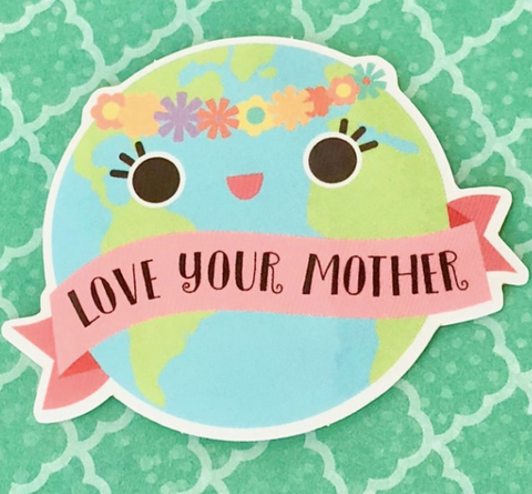 """Love Your Mother"" Sticker"