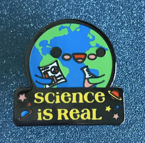 """Science is Real"" Pin"