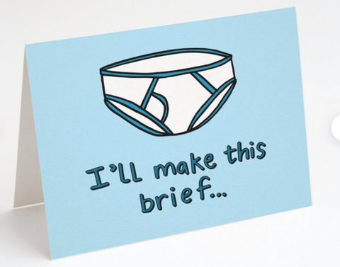 """I'll Make This Brief"" - Everyday Card"