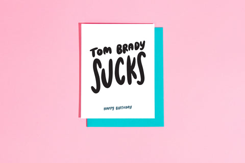 Tom Brady sucks birthday card