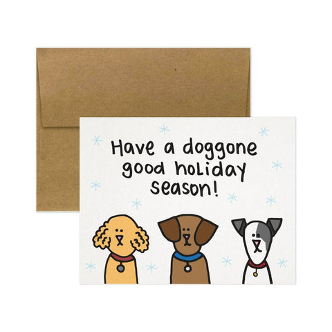 Have a doggone good holiday season Card