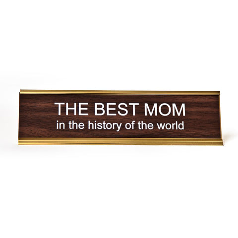 The Best Mom In The History Of The World Nameplate