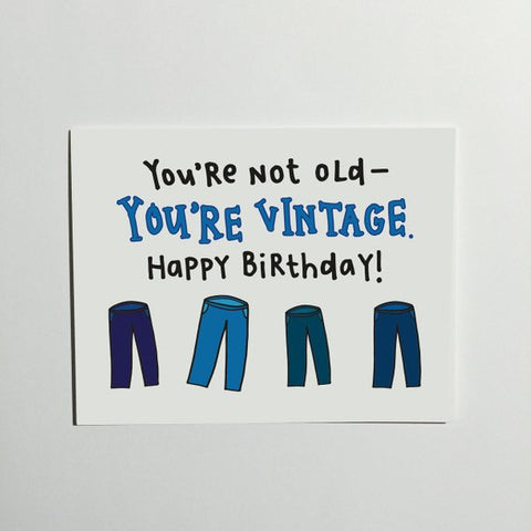 """You're Vintage"" - Birthday Card"