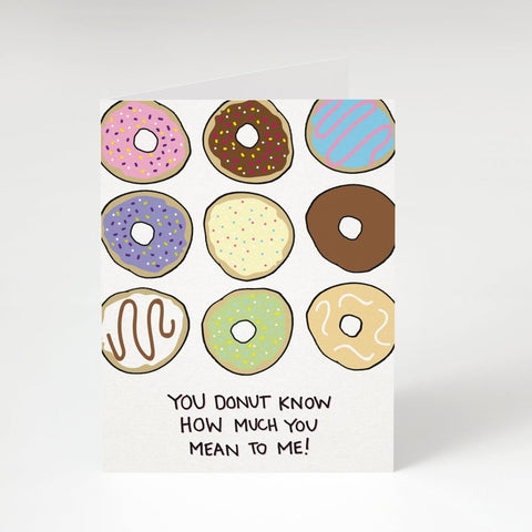 """You Donut Know How Much You Mean To Me""-Greeting Card"