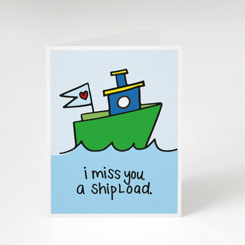 """I Miss You A Shipload"" - Miss You Card"