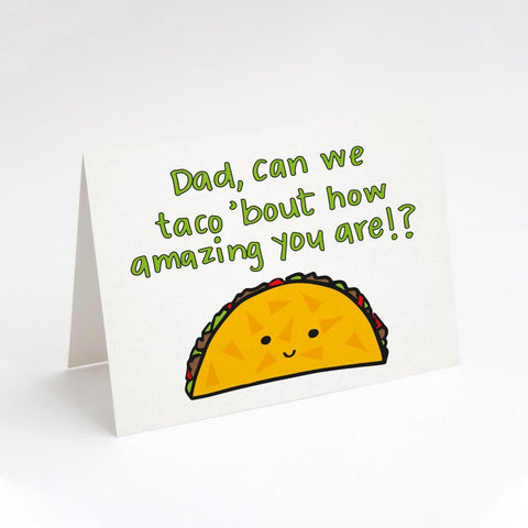 Taco 'bout Day - Dad / Father's Day Card