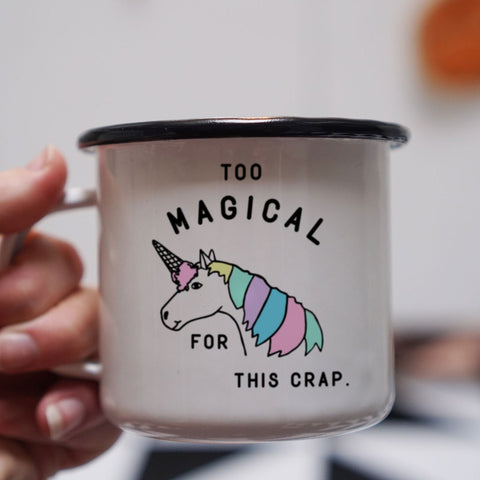 Too Magical for this Crap Enamel Mug- 12oz