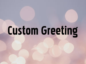 $1 Custom Greeting