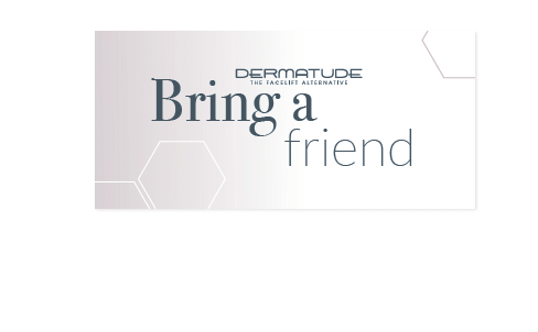 Dermatude Bring A Friend Voucher (Qty 25)