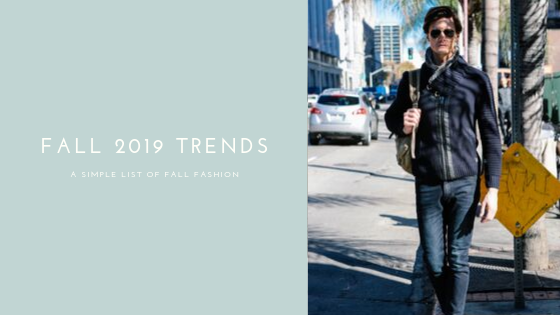 2019 Fall Mens Fashion Trends