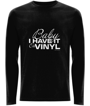EP01L Men's Long Sleeve T-Shirt BABY, I HAVE IT ON VINYL