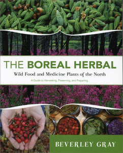 The Boreal Herbal - Wild Food and Medicine Plants of the North