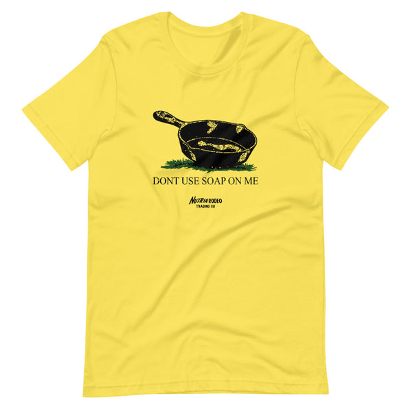 Don't Use Soap On Me Cotton Tee - The Nutria Rodeo Trading Co.