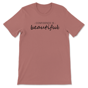 Confidence is Beautiful -  Mauve - Women's Tee