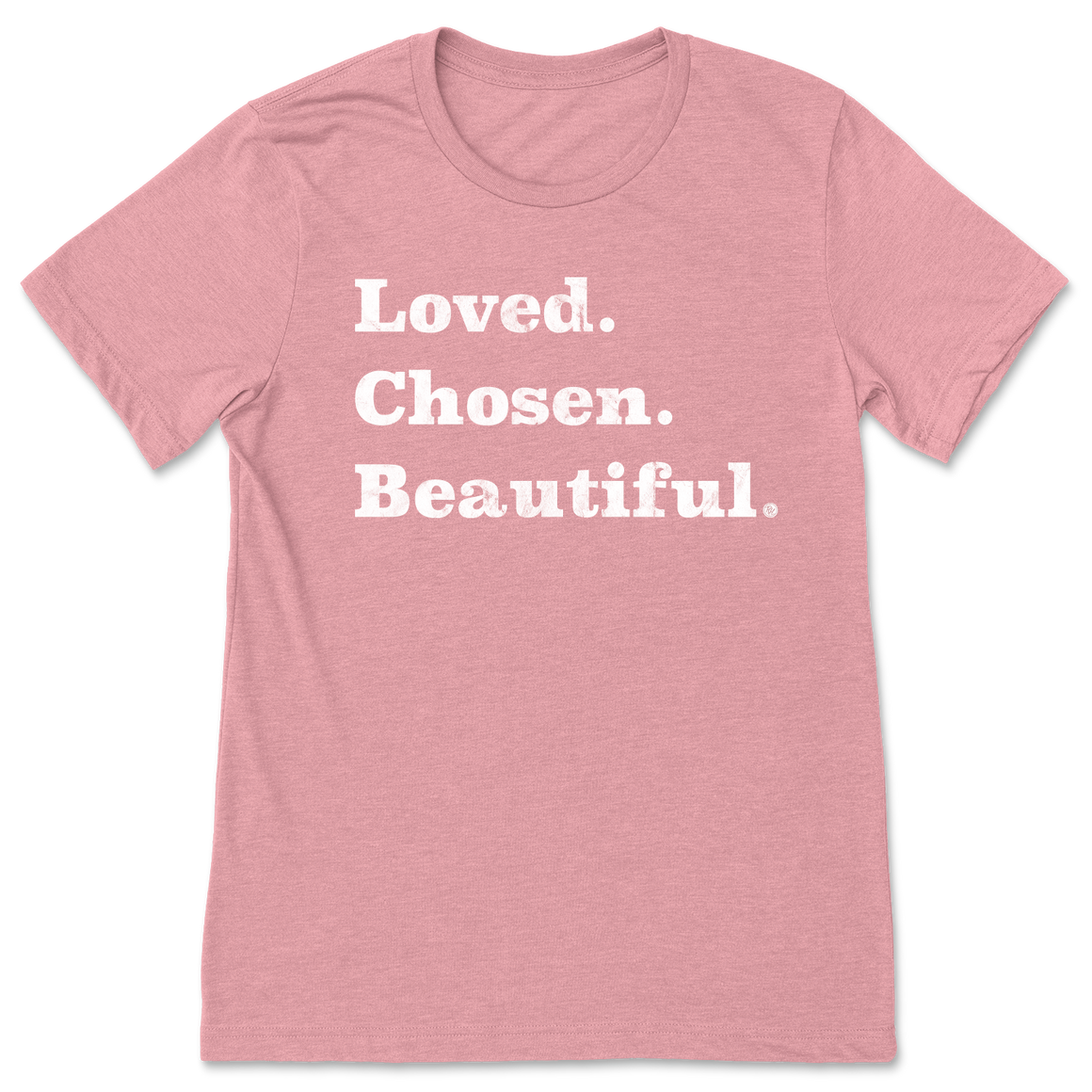 Loved. Chosen. Beautiful. - Heather Orchid - Unisex