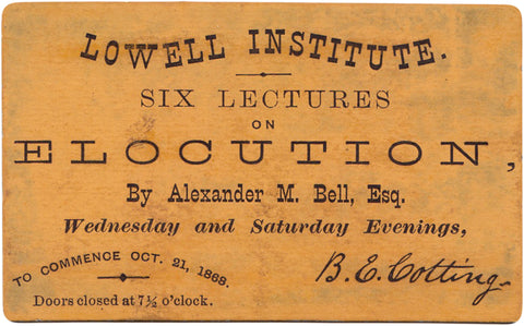 (BELL TELEPHONE) Bell, Alexander Melville // Lecture ticket for an elocution course. (Boston: Lowell Institute, 1868)