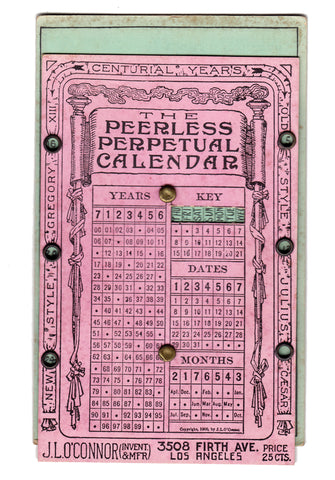 O'CONNOR, J. L. // The peerless perpetual calendar. (Los Angeles, ca. 1900)