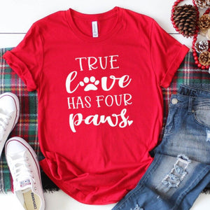 zz True Love Has Four Paws Funny T Shirt My Dog Is My Valentine Tops Dog Mom Red Harajuku T-shirt Women Shirts